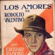 Cine: EDOUARD RAMON : LOS AMORES DE RODOLFO VALENTINO (EDITA, 1926) CON FOTOGRAFÍAS. Lote 127760591