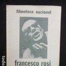 Cine: DOSSIER SOBRE FRANCESCO ROSI REALIZADO POR LA FILMOTECA NACIONAL . Lote 128684511