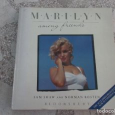 Cine: MARILYN, AMONG FRIENDS,SAM SHAW AND NORMAN ROSTEN,EN INGLES,BLOOMSBURY,TODO FOTOS ,1987. Lote 133196006