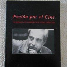 Cine: PASION POR EL CINE. UNA SEMBLANZA DE LA FILMOGRAFIA DE ANTONIO GIMENEZ-RICO. POR JOSE MARIA GOMEZ-VI. Lote 133525934