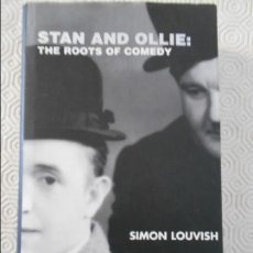 Cine: STAN AND OLLIE: THE ROOTS OF COMEDY. SIMON LOUVISH. EN INGLES. 2001. TAPA DURA CON SOBRECUBIERTA. CO. Lote 134105022