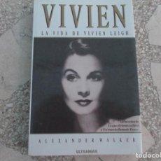 Cinema: VIVIEN, LA VIDA DE VIVIEN LEIGH, ALEXANDER WALKER,ULTRAÑAR, TAPA BLANDA,CON FOTOS ,15X23,374 PAGINAS. Lote 135083230