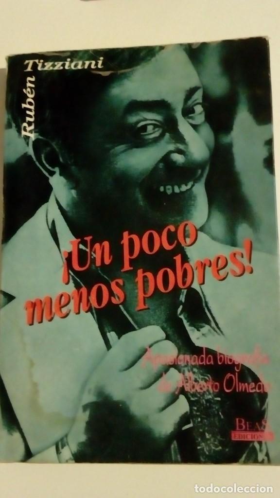 UN POCO MENOS POBRES, BIOGRAFIA DE ALBERTO OLMEDO ACTOR Y COMEDIANTE ARGENTINO POR RUBEN TIZZIANI (Cine - Biografías)