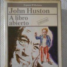 Cine: JOHN HUSTON. A LIBRO ABIERTO. MIS MEMORIAS. ESPASA - MAÑANA, 1986. RUSTICA CON SOLAPA. 465 PAGINAS. . Lote 140505274