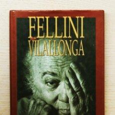 Cine: FELLINI POR VILLALONGA - VILLALONGA, JOSE LUIS. Lote 143288030