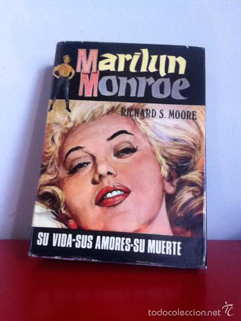 MARILYN MONROE. RICHARD S.MOORE 1973 (Cine - Biografías)