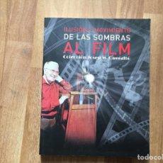 Cine: LIBRO ILUSIÓN Y MOVIMIENTO DE LAS SOMBRAS AL FILM JOSEP Mª QUERALTO. PRE CINE,CINE, FOTOGRAFIA. Lote 147476802