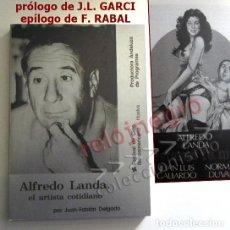 Cine: ALFREDO LANDA EL ARTISTA COTIDIANO LIBRO JUAN FABIÁN DELGADO BIOGRAFÍA OBRA ACTOR ESPAÑOL CINE FOTOS. Lote 150068190