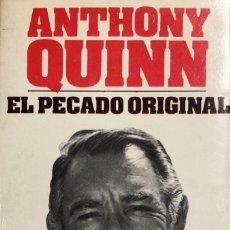 Cine: EL PECADO ORIGINAL. AUTOBIOGRAFIA. ANTHONY QUINN. 421 PAGINAS. AÑO 1973. Lote 154271186