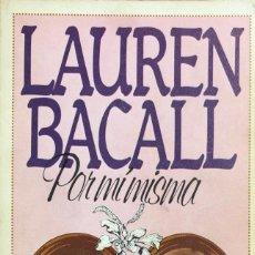 Cine: LIBRO LAUREN BACALL. POR MI MISMA. ULTRAMAR. 416 PAGINAS. AÑO 1982. Lote 154625302