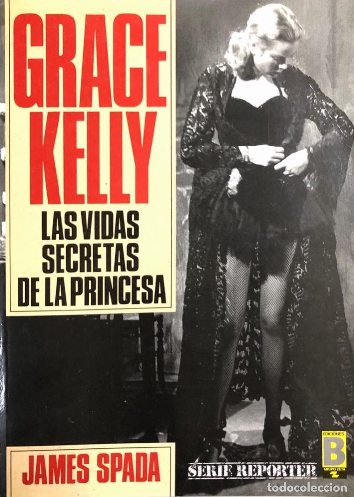 LIBRO GRACE KELLY. LAS VIDAS SECRETAS DE LA PRINCESA. JAMES ESPADA. 345 PAGINAS. AÑO 1987 (Cine - Biografías)