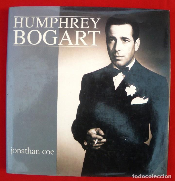 HUMPHREY BOGART POR JONATHAN COE, SUS PELÍCULAS. CON NUMEROSAS FOTOS. (Cine - Biografías)