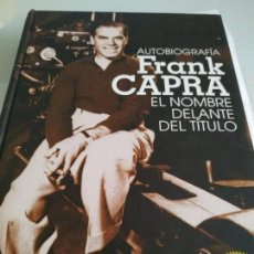 Cine: FRANK CAPRA AUTOBIOGRAFÍA EL NOMBRE DELANTE DEL TÍTULO. Lote 158902582
