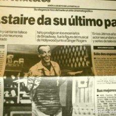 Cine: MUERE FRED ASTAIRE (NOTICIA DE PRENSA ORIGINAL JUN 1987) PERIODICO (SOLO 1 HOJAS DEL REPORTAJE). Lote 160847894