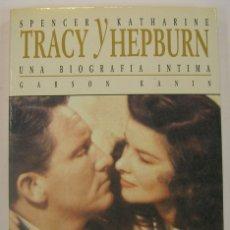 Cine: TRACY Y HEPBURN, UNA BIOGRAFIA INTIMA: COLECCION HECHOS REALES H-53. ULTRAMAR 1990. Lote 167838069