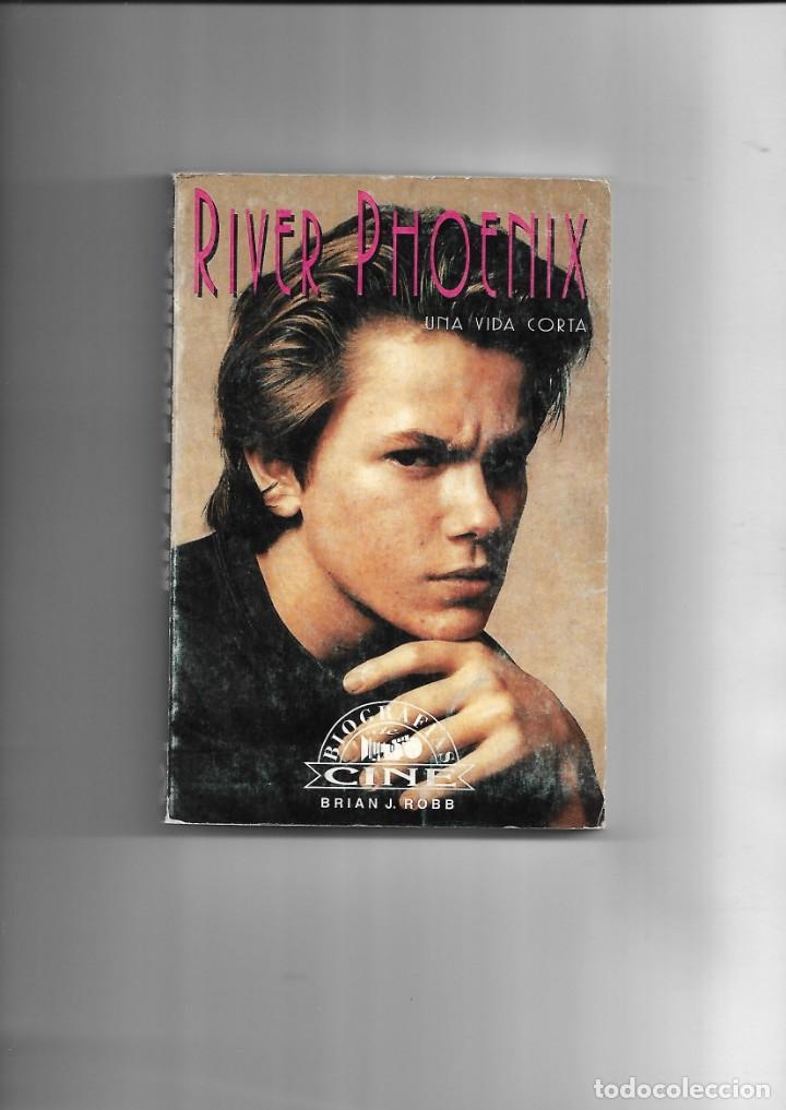 RIVER PHOENIX, UNA VIDA CORTA, BIOGRAFIAS DE CINE, LUIS GASCA. AÑO 1994. CONTIENE 256 PÁGINAS. (Cine - Biografías)