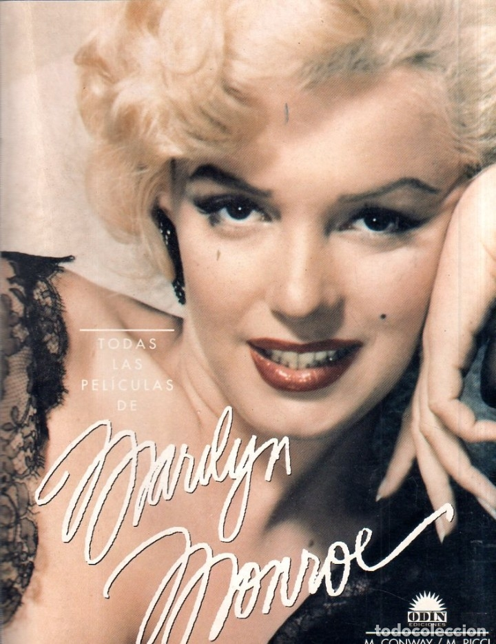 TODAS LAS PELICULAS DE MARILYN MONROE. M. CONWAY/ M. RICCI. EDICIONES ODIN. 1993. (Cine - Biografías)