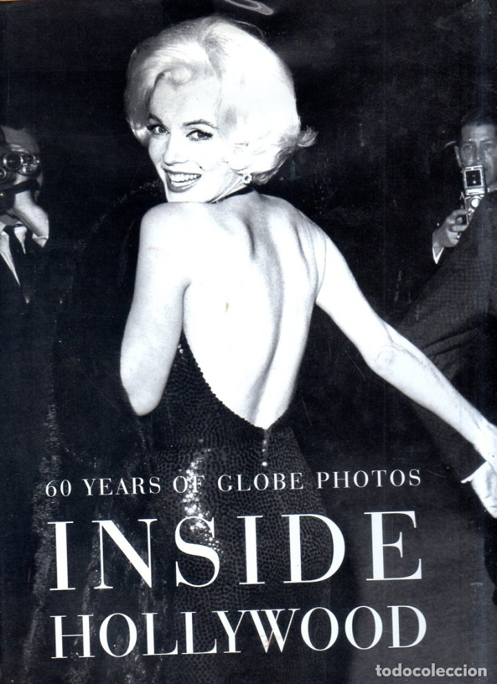 INSIDE HOLLYWOOD. 60 YEARS OF GLOBE PHOTOS. 2000. MEDIDAS : 32.5 X 28 CM APROX. 458 PAG. (Cine - Biografías)