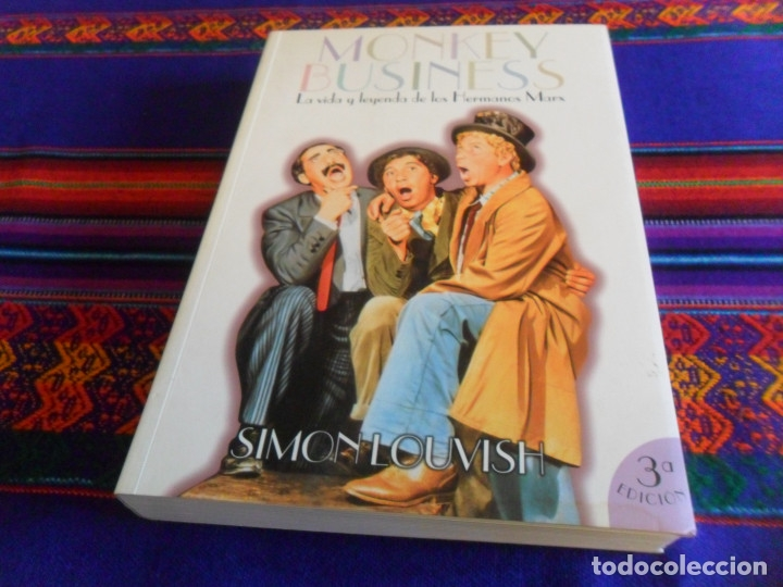 MONKEY BUSINESS LA VIDA Y LEYENDA DE LOS HERMANOS MARX. T&B EDITORES 3ª EDICIÓN 2001. SIMON LOUVISH. (Cine - Biografías)