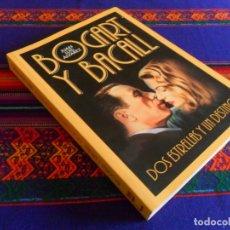 Cine: BOGART Y BACALL DOS ESTRELLAS Y UN DESTINO. T&B EDITORES 1ª EDICIÓN 2007. JUAN LUIS ÁLVAREZ. MBE.. Lote 181018335