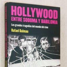 Cine: HOLLYWOOD: ENTRE SODOMA Y BABILONIA. LAS GRANDES TRAGEDIAS DEL MUNDO DEL CINE. - DALMAU, RAFAEL. Lote 186373687