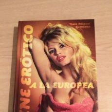Cine: LIBRO CINE EROTICO A LA EUROPEA. Lote 186429538