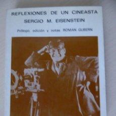 Cine: REFLEXIONES DE UN CINEASTA, DE SERGEI M. EISENSTEIN. Lote 188490200