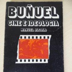 Cine: CINE E IDEOLOGIA BUÑUEL, DE MANUEL ALCALA. Lote 188490261