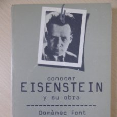 Cine: CONOCER EISENSTEIN Y SU OBRA, DE DOMENECH FONT. CINE. Lote 188490312