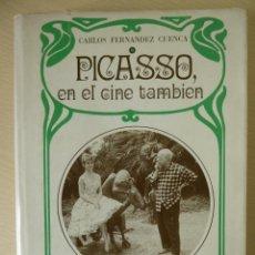 Cinema: PICASSO EN EL CINE TAMBIEN, DE CARLOS FERNANDEZ CUENCA. Lote 188490256
