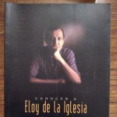 Cinema: LIBRO CONOCER A ELOY DE LA IGLESIA. Lote 191630805