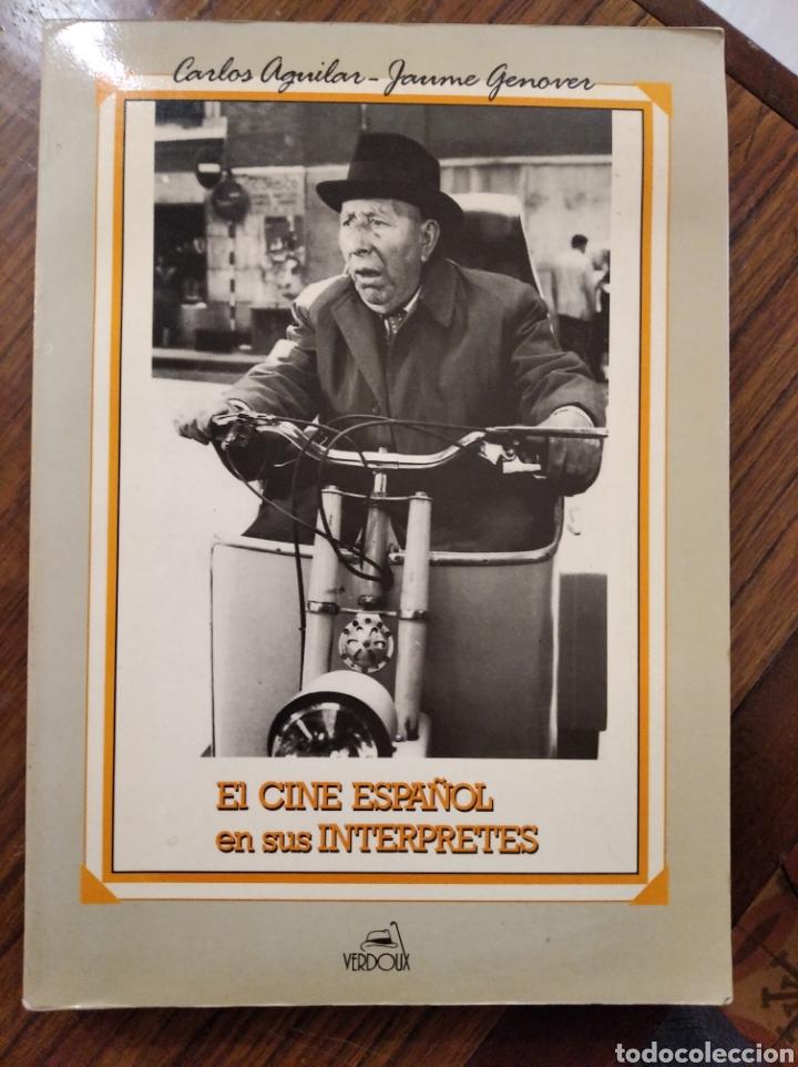 LIBRO EL CINE ESPAÑOL EN SUS INTÉRPRETES (Cine - Biografías)