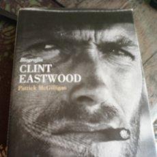 Cinema: BIOGRAFÍA CLINT EASTWOOD - PATRICK MCGILLIGAN (TAPA DURA CON SOBRECUBIERTA, EDITORIAL LUMEN). Lote 192134276