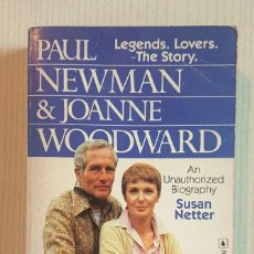 Cine: PAUL NEWMAN & JOANNE WOODWARD · AN UNAUTHORIZED BIOGRAPHY BY SUSAN NETTER 1989. Lote 192273062