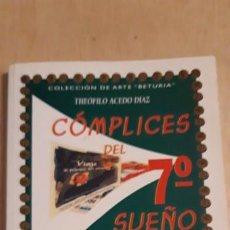 Cine: 1 LIBRO DE **. CÓMPLICES DEL 7' SUEÑO ** 2003 TEOFILO ACEDO DIAZ EL AFFICHE. Lote 192524840