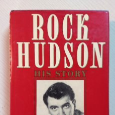 Cine: ROCK HUDSON · HIS STORY · BY ROCK HUDSON AND SARA DAVIDSON · WEIDENFELD AND NICOLSON, LONDON 1986. Lote 193809833