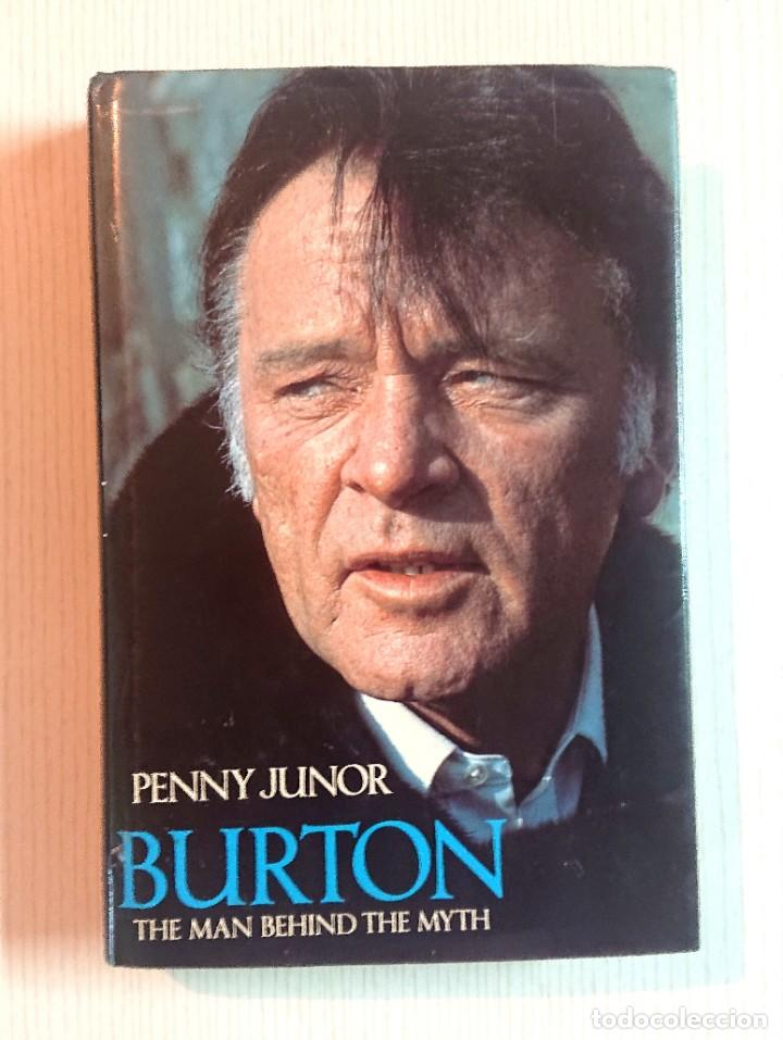 BURTON · THE MAN BEHING THE MYTH · BY PENNY JUNOR · SIDGWICK & JACKSON, LONDON, 1985 (Cine - Biografías)