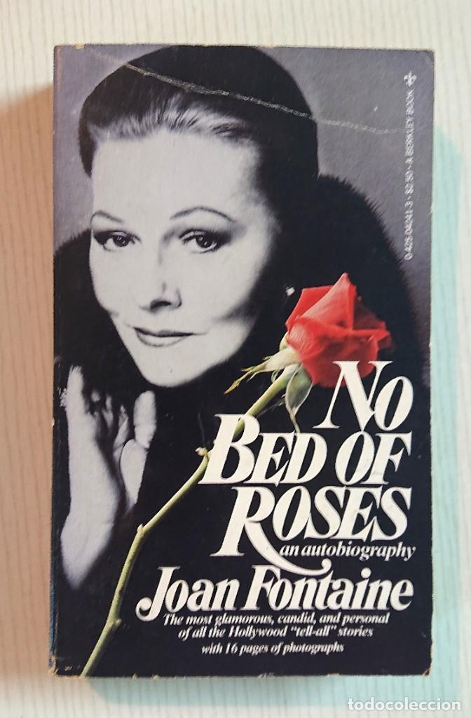 NO BED OF ROSES AN AUTOBIOGRAPHY BY JOAN FONTAINE WITH 16 PAGES OF PHOTOGRAPHS · A BERKLEY BOOK 1978 (Cine - Biografías)