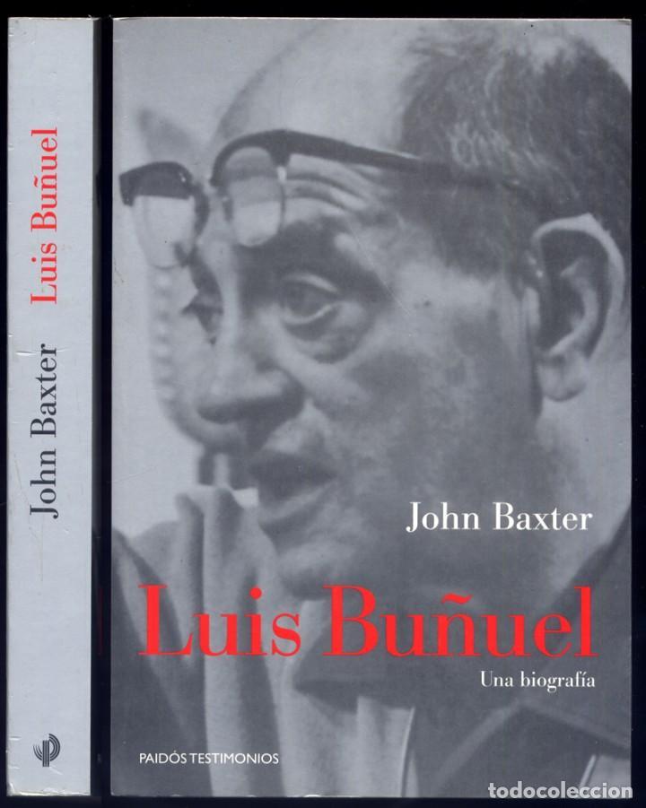 BAXTER, JOHN. LUIS BUÑUEL. UNA BIOGRAFÍA. 1996. (Cine - Biografías)