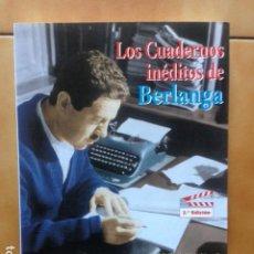 Cine: LUIS GARCIA BERLANGA : LOS CUADERNOS INÉDITOS DE BERLANGA . GONZALO SUÁREZ , AUTE , LUIS A. CUENCA ,. Lote 194512862