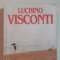 Cinema: LUCHINO VISCONTI POR GAIA SERVADIO · EDITORIAL ULTRAMAR · PRIMERA EDICIÓN 1983. Lote 195289222