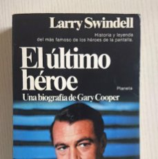 Cine: EL ÚLTIMO GRAN HÉROE · UNA BIOGRAFÍA DE GARY COOPER · POR LARRY SWINDELL · PLANETA, 1981. Lote 195372653