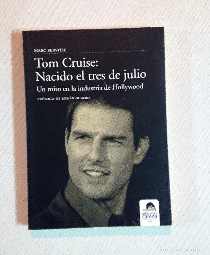 TOM CRUISE: NACIDO EL TRES DE JULIO · POR MARC SERVITJE · COMO NUEVO (Cine - Biografías)