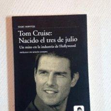 Cine: TOM CRUISE: NACIDO EL TRES DE JULIO · POR MARC SERVITJE · COMO NUEVO. Lote 195375163