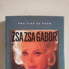Cine: ZSA ZSA GABOR · UNA VIDA ES POCO · POR ZSA ZSA GABOR Y WENDY LEIGH · EXCELENTE ESTADO. Lote 195377438
