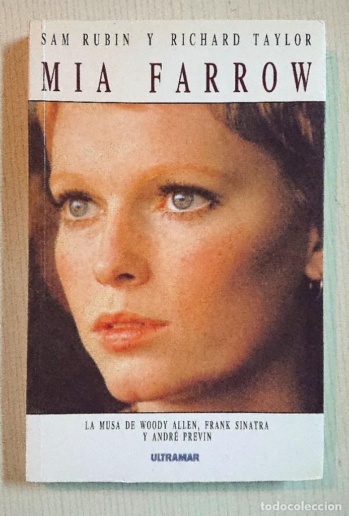 MIA FARROW · POR SAM RUBIN Y RICHARD TAYLOR · ULTRAMAR, 1991 MUY BUEN ESTADO (Cine - Biografías)