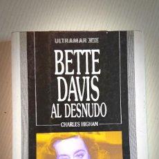 Cine: BETTE DAVIS AL DESNUDO · POR CHARLES HIGHMAN · ULTRAMAR MITOS., 1989 . Lote 195408458