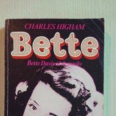 Cine: BETTE DAVIS AL DESNUDO · POR CHARLES HIGHMAN · ULTRAMAR, PRIMERA EDICIÓN 1982. Lote 195408776