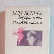 Cine: LUIS BUÑUEL BIOGRAFÍA CRÍTICA · POR J. FRANCISCO ARANDA · EDITORIAL LUMEN, 1975. Lote 195409223
