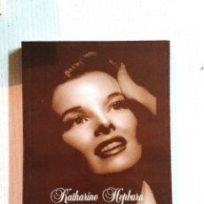 Cine: KATHARINE HEPBURN FIGURA Y GENIO DE ACTRIZ · EDITOR: RAFAEL UTRERA · COMO NUEVO VARIOS AUTORES. Lote 195409673